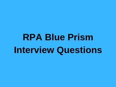 RPA Blue Prism Interview