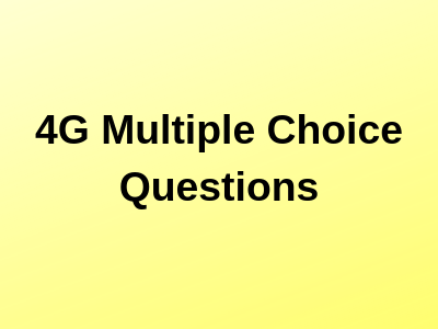 4G Multiple Choice Questions
