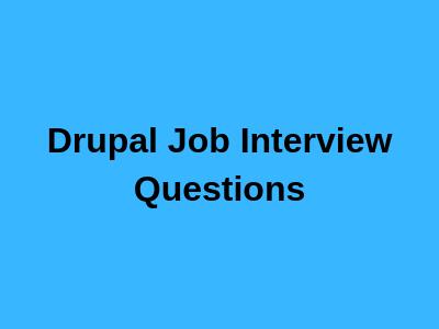 Drupal Job Interview Questions
