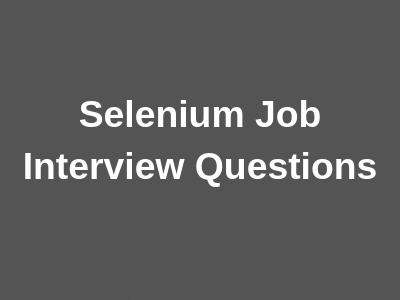 Selenium Job Interview