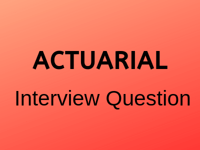 Actuarial-Interview-questions