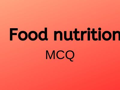 Food-nutrition-mcq