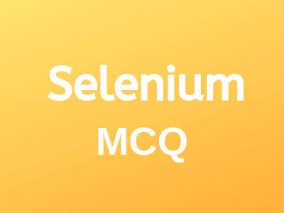 Selenium-mcq