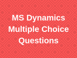 100 TOP MS Dynamics Multiple Choice Questions and Answers