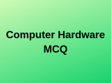 100 Top Computer Hardware Multiple Choice Questions Answers