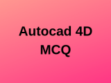 100 Top Autocad 4D Multiple Choice Questions and Answers