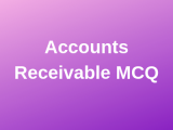 100 Top Accounts Receivable Multiple Choice Questions Answers
