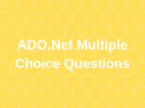 100 Top ADO.Net Multiple Choice Questions and Answers