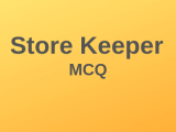 100 Top Store Keeper Multiple Choice Questions and Answers