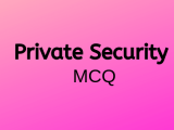 100 Top Private Security Multiple Choice Questions and Answers