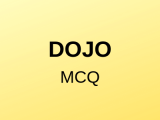 100 Top DOJO Multiple Choice Questions and Answers