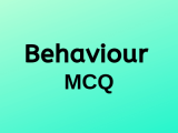 100 Top Behaviour Multiple Choice Questions and Answers