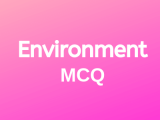 100 Top Environment Multiple Choice Questions and Answers